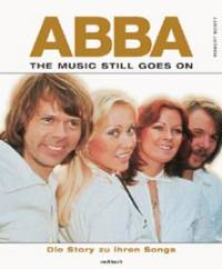 ABBA: The Music Still Goes On (von Robert Scott)